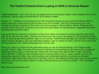 The YearEnd Closeout Event is going on NOW at Universal Nissan!