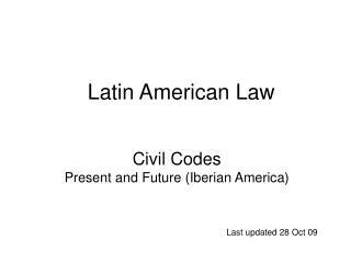 Civil Codes Present and Future Iberian America