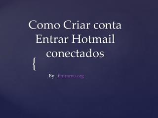 Como Criar conta Entrar Hotmail conectados