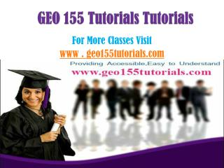 GEO 155 Tutorials Peer Educator /geo155tutorialsdotcom