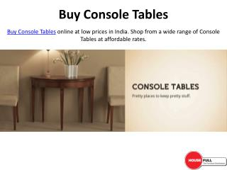 Buy Console Tables online in India at Housefull.co.in