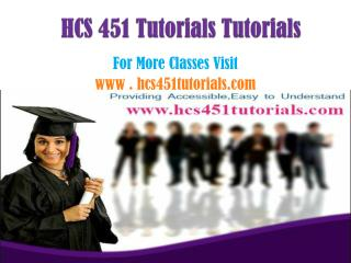 HCS 451 Tutorials Peer Educator/hcs451tutordotcom