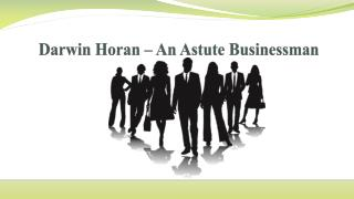 Darwin Horan � an Astute Businessman