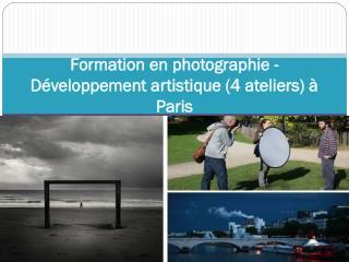 Formation en photographie - Développement artistique (4 ateliers) à Paris