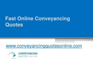 www.conveyancingquotesonline.com - Fast Online Conveyancing Quotes