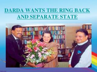 DARDA WANTS THE RING BACK AND SEPARATE STATE