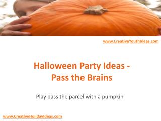 Halloween Party Ideas - Pass the Brains