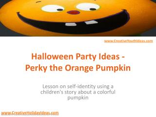 Halloween Party Ideas - Perky the Orange Pumpkin