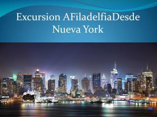Excursion afiladelfiadesde nueva york