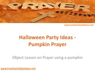 Halloween Party Ideas - Pumpkin Prayer