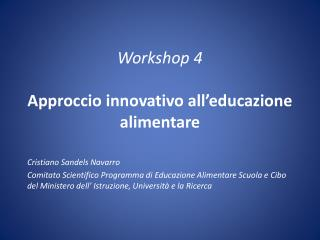 Workshop 4  Approccio innovativo all educazione alimentare