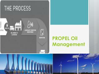 PROPEL Oil Management
