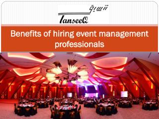 Benefits of hiring event management professionals