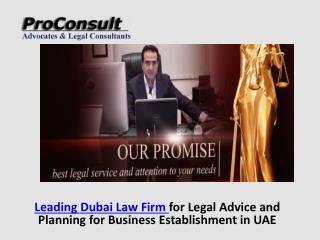 Reputed ProConsult Advocates Dubai Law Firm For Business Set-Up