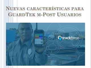 Nuevas características para GuardTek m-Post Usuarios
