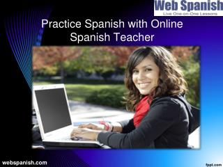 Practice spanish with online spanish teacher