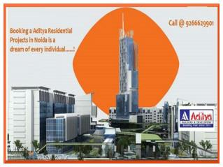 Aditya Residential Projects in Noida @ 9266629901