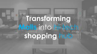 Transforming The Malls Into Hi Tech Shopping Hub