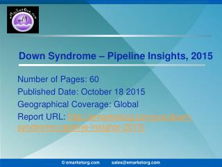 Down Syndrome Pipeline Molecules Development Stages and Therapeutics 2015 Report