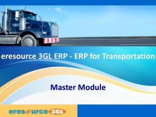 Master module  eresource 3 gl erp(erp for transportation)