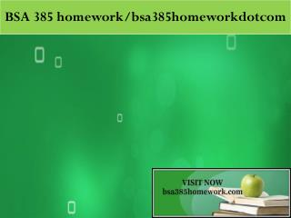 BSA 385 homework peer educator / bsa385homeworkdotcom