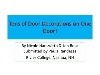 Tons of Door Decorations on One Door
