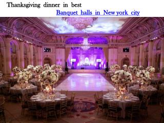 THANKSGIVING PARADE AND DINNER IN BEST BANQUET HALLS IN NEW YORK