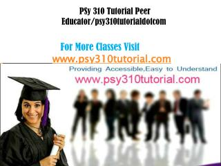 PSY 310 Tutorial Peer Educator/psy310tutorialdotcom