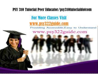 PSY 322 guide Peer Educator/psy322guidedotcom