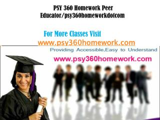 PSY 360 Homework Peer Educator/psy360homeworkdotcom