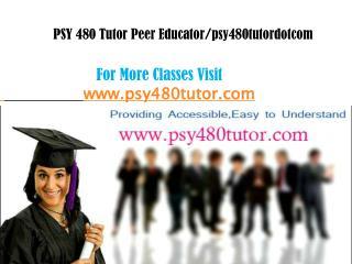 PSY 480 Tutors Peer Educator/psy480tutorsdotcom