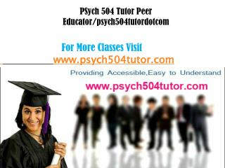 PSYch 504 Tutors Peer Educator/psych504tutorsdotcom