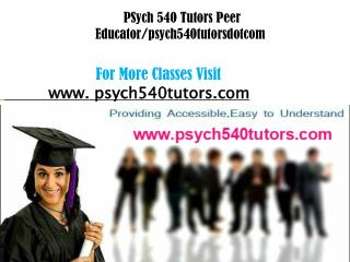 PSYch 540 Tutors Peer Educator/psych540tutorsdotcom
