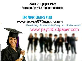 PSYch 570 paper Peer Educator/psych570paperkdotcom