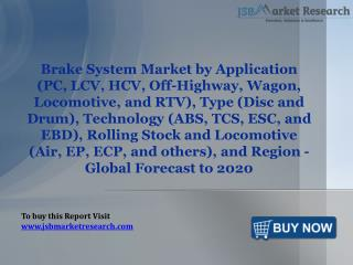 Brake System Market- Global Forecast to 2020: JSBMarketResearch