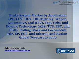 Brake System Market- Global Forecast to 2020: JSBMarketResearch