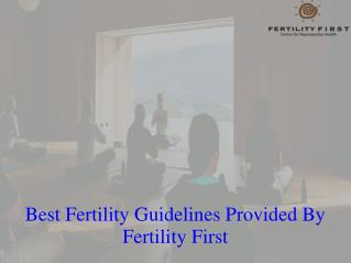 Best Fertility Guidelines Provided by Fertility First