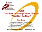 Help  I m a New Learning Center Director What Do I Do Now