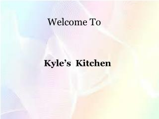 Kyle's Kitchen PPT