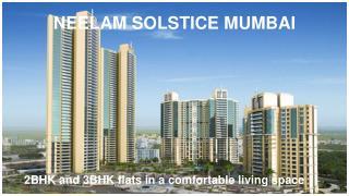 Neelam Solstice Mumbai, Neelam Solstice in Ghatkopar East, Property in Mumbai
