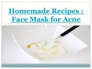 Homemade Recipes : Face Mask for Acne