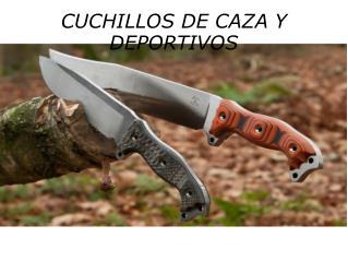 CUCHILLOS DE CAZA Y DEPORTIVOS