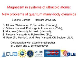 Magnetism in systems of ultracold atoms: New problems of quantum many-body dynamics
