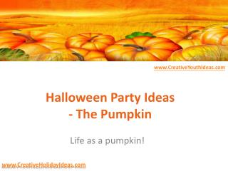 Halloween Party Ideas - The Pumpkin