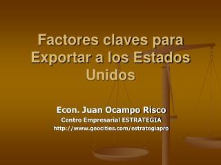 Factores claves para Exportar a los Estados Unidos