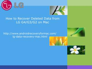 How to Recover Deleted Data from LG G4/G3/G2 on Mac