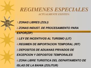 REGIMENES ESPECIALES ACTUALMENTE EXISTEN: