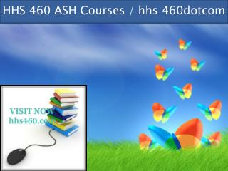 HHS 460 professional tutor / hhs 460dotcom