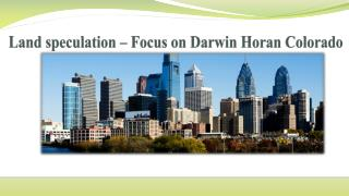 Darwin horan colorado  focus on  land speculation