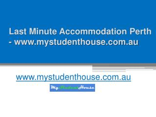 Last Minute Accommodation Perth - www.mystudenthouse.com.au